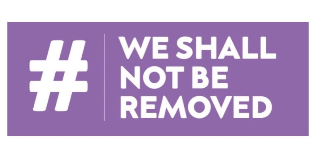 We Shall Not Be Removed